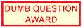 Dumb Question Award