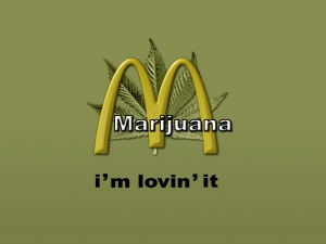 McCannabis: Marijuana, I'm lovin' it.