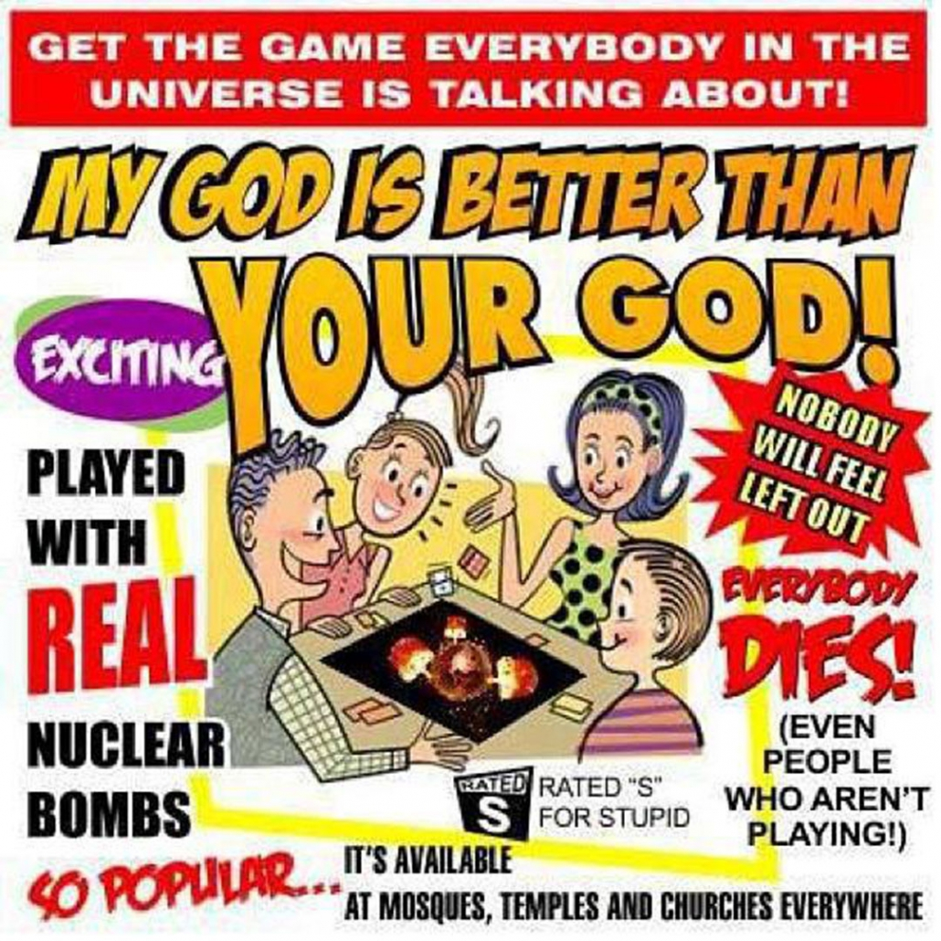 My god is better than your god joke meme that is not allowed on Facebook.