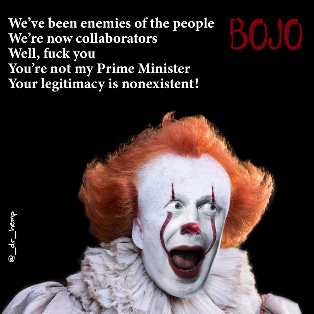 Boris Johnson as Pennywise evil clown meme with words We've been enemies of the people We're now collaborators Well, fuck you You're not my prime minister Your legitimacy is nonexistent!
