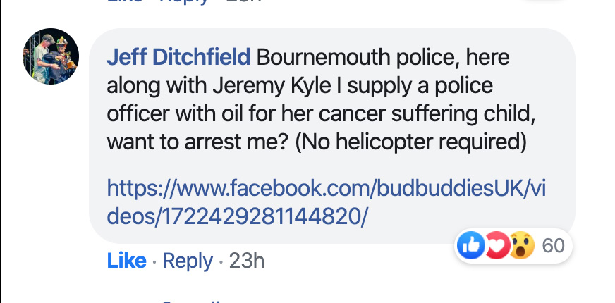 Jeff Ditchfield: Bournemouth police, here along with Jeremy Kyle I supply a police officer with oil for her cancer suffering child, want to arrest me? (No helicopter required)